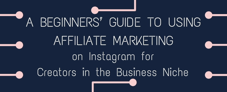 The beginners guide to using affiliate marketing for business creators