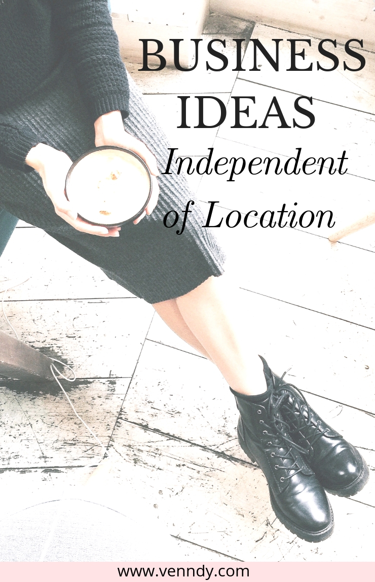 Business Ideas Independent of location