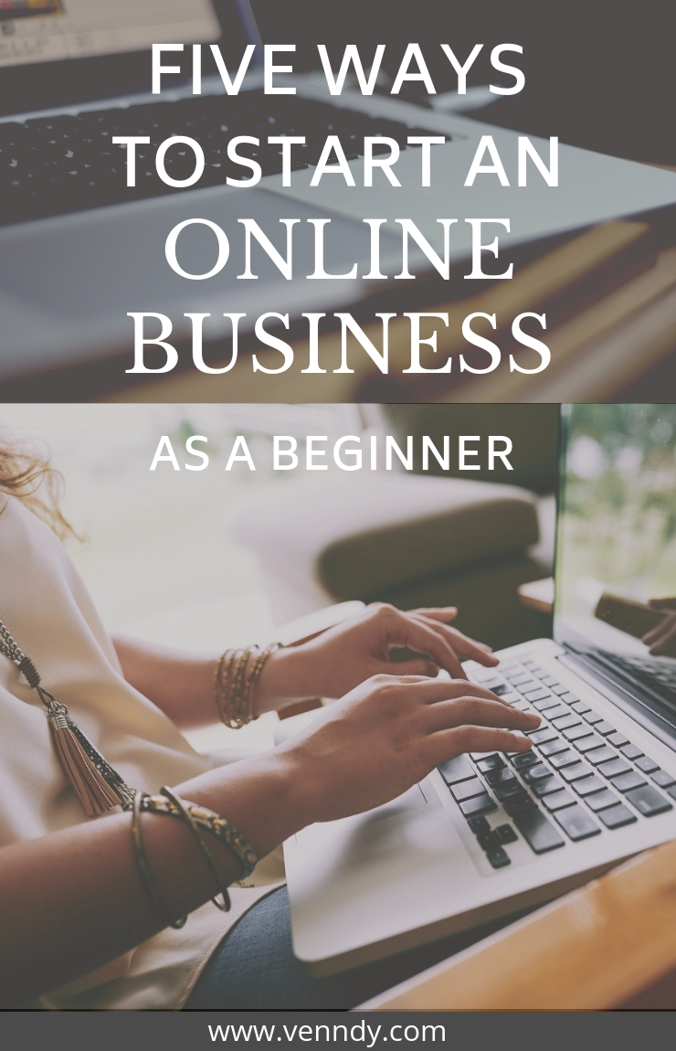 Five ways to start an online business for beginners