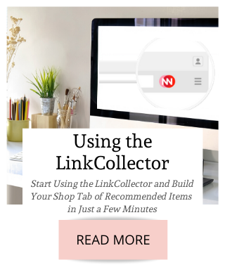 Start Using the LinkCollector and Build Your Shop Tab of Recommended Items in Just a Few Minutes