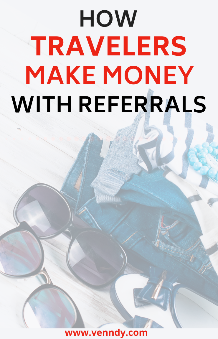 How travelers make money with referrals